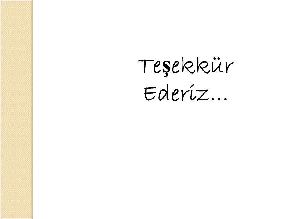 Te ş ekkür Ederiz…