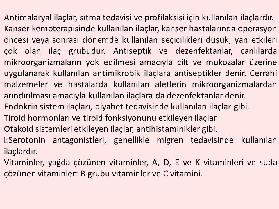 Antimalaryal ilaçlar, sıtma tedavisi ve profilaksisi için kullanılan ilaçlardır.