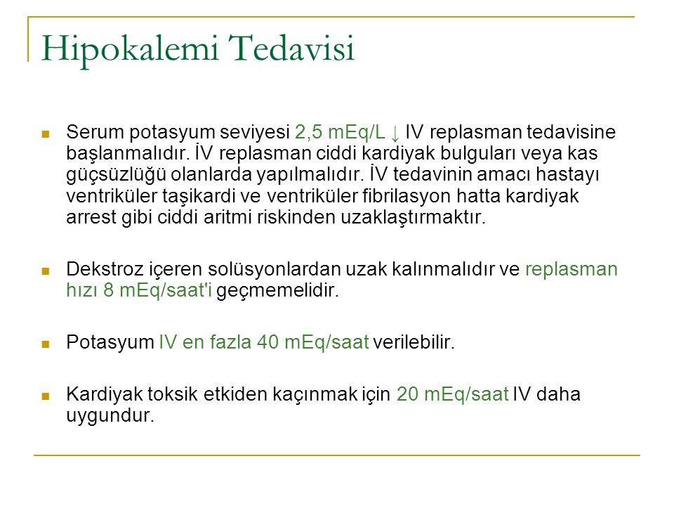Hipokalemi Tedavisi Serum potasyum seviyesi 2,5 mEq/L ↓ IV replasman tedavisine başlanmalıdır.