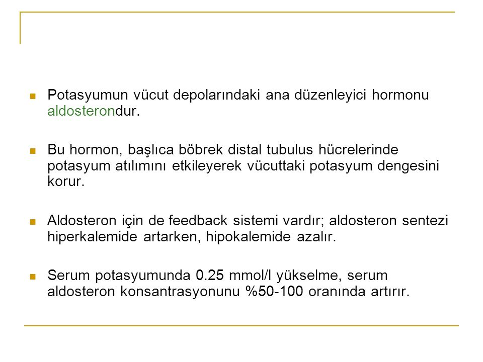 Potasyumun vücut depolarındaki ana düzenleyici hormonu aldosterondur.