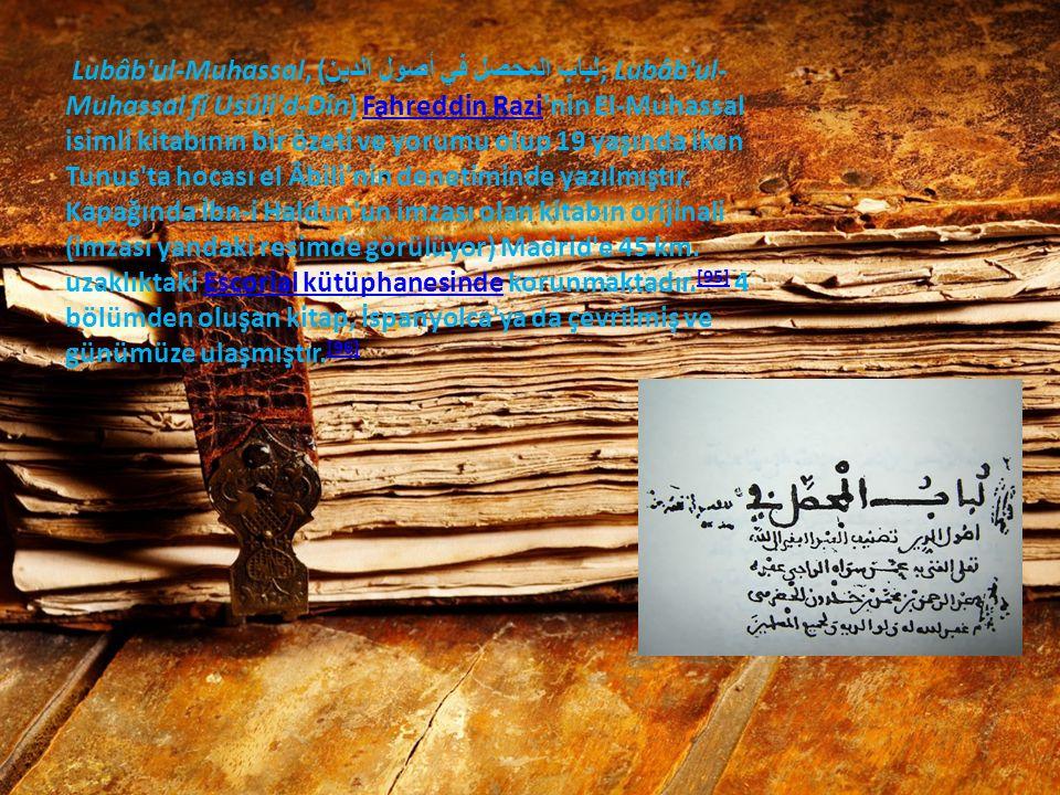 Lubâb ul-Muhassal, ( لباب المحصل في أصول الدين ; Lubâb ul- Muhassal fî Usûli d-Dîn) Fahreddin Razi nin El-Muhassal isimli kitabının bir özeti ve yorumu olup 19 yaşında iken Tunus ta hocası el Âbili nin denetiminde yazılmıştır.
