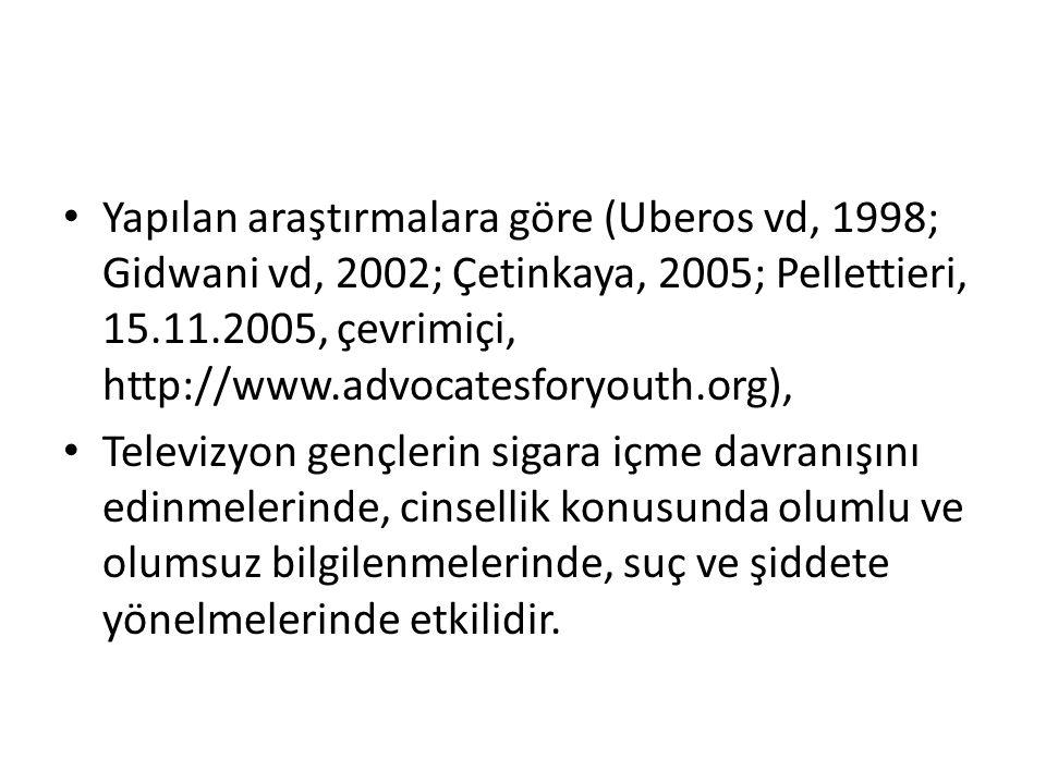Yapılan araştırmalara göre (Uberos vd, 1998; Gidwani vd, 2002; Çetinkaya, 2005; Pellettieri, 15.11.2005, çevrimiçi, http://www.advocatesforyouth.org), Televizyon gençlerin sigara içme davranışını edinmelerinde, cinsellik konusunda olumlu ve olumsuz bilgilenmelerinde, suç ve şiddete yönelmelerinde etkilidir.