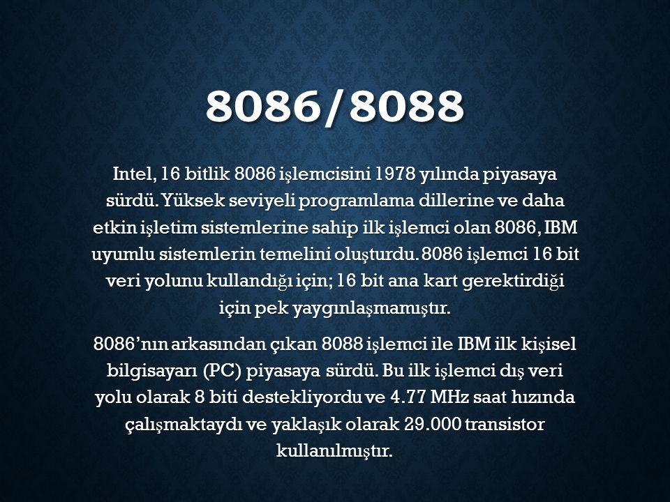 8086/8088 Intel, 16 bitlik 8086 i ş lemcisini 1978 yılında piyasaya sürdü. Yüksek seviyeli programlama dillerine ve daha etkin i ş letim sistemlerine