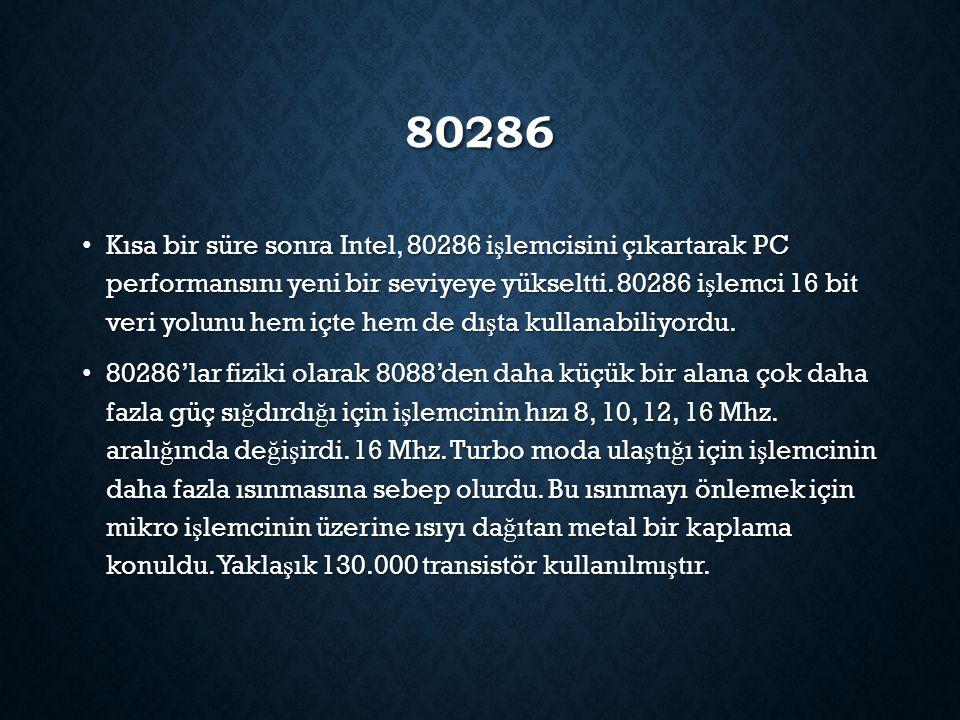 80286 Kısa bir süre sonra Intel, 80286 i ş lemcisini çıkartarak PC performansını yeni bir seviyeye yükseltti. 80286 i ş lemci 16 bit veri yolunu hem i
