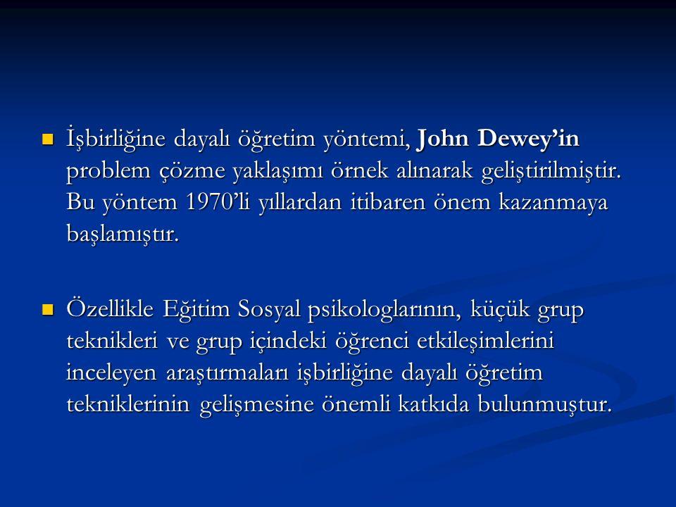 İşbirliğine dayalı öğretim yöntemi, John Dewey'in problem çözme yaklaşımı örnek alınarak geliştirilmiştir. Bu yöntem 1970'li yıllardan itibaren önem k