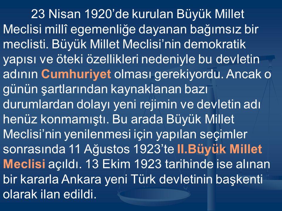 23 Nisan 1920'de kurulan Büyük Millet Meclisi millî egemenliğe dayanan bağımsız bir meclisti.