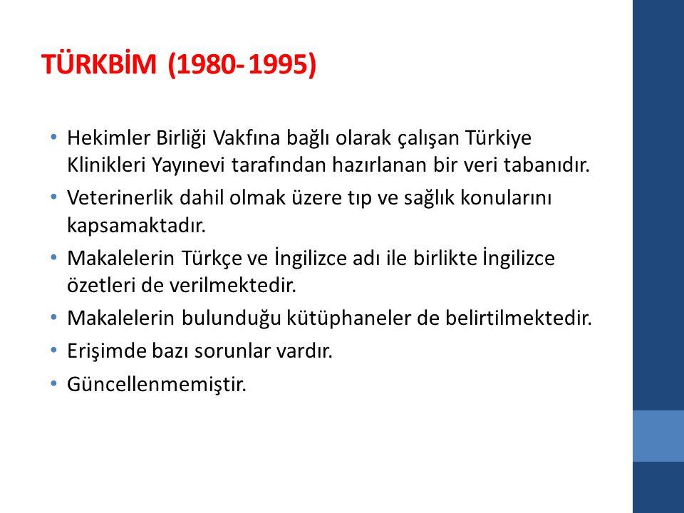 TÜRKBİM (1980- 1995) Hekimler Birliği Vakfına bağlı olarak çalışan Türkiye Klinikleri Yayınevi tarafından hazırlanan bir veri tabanıdır.
