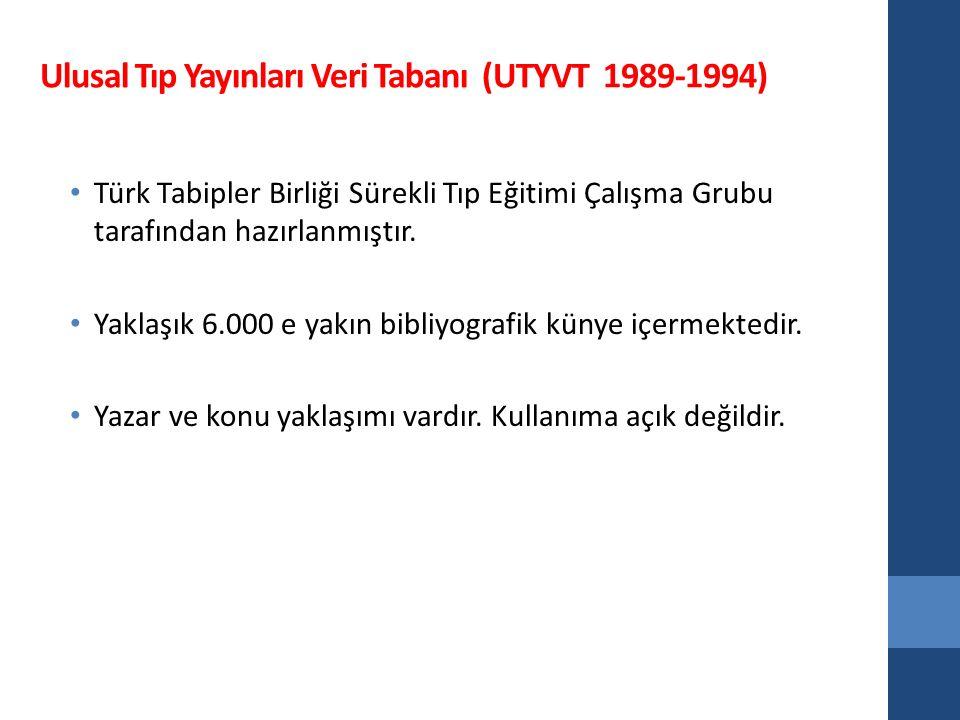 Ulusal Tıp Yayınları Veri Tabanı (UTYVT 1989-1994) Türk Tabipler Birliği Sürekli Tıp Eğitimi Çalışma Grubu tarafından hazırlanmıştır.