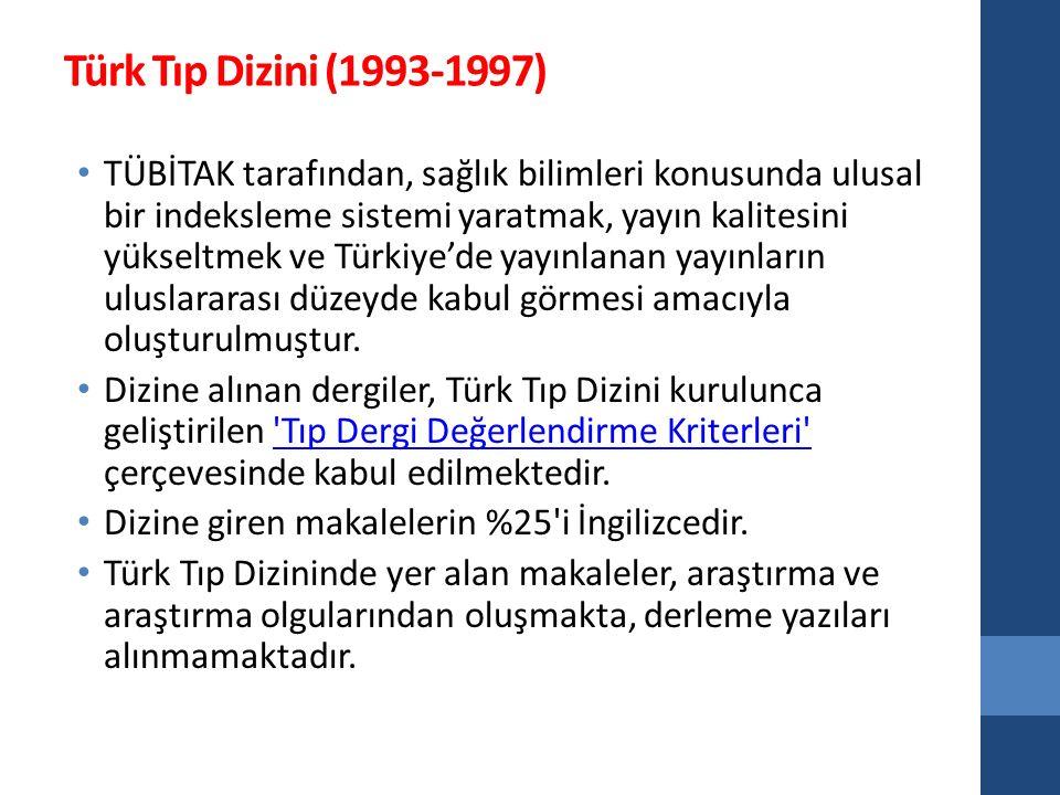 Türk Tıp Dizini (1993-1997) TÜBİTAK tarafından, sağlık bilimleri konusunda ulusal bir indeksleme sistemi yaratmak, yayın kalitesini yükseltmek ve Türkiye'de yayınlanan yayınların uluslararası düzeyde kabul görmesi amacıyla oluşturulmuştur.