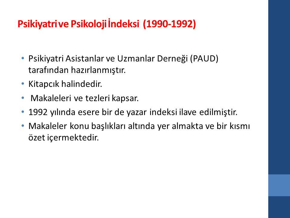 Psikiyatri ve Psikoloji İndeksi (1990-1992) Psikiyatri Asistanlar ve Uzmanlar Derneği (PAUD) tarafından hazırlanmıştır.