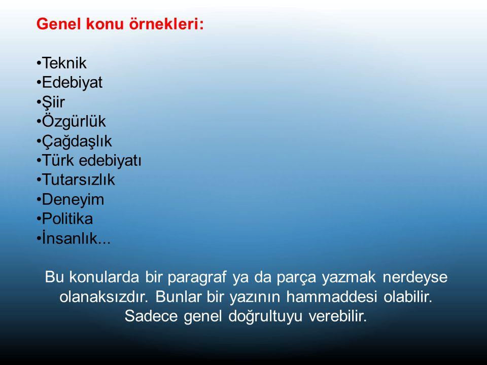 Genel konu örnekleri: Teknik Edebiyat Şiir Özgürlük Çağdaşlık Türk edebiyatı Tutarsızlık Deneyim Politika İnsanlık...
