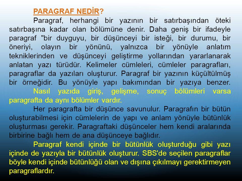 a) Paragrafın Genel Konusu Genellikle bir kavramla dile getirilen, açıklanmaya uygun olmayan konudur.