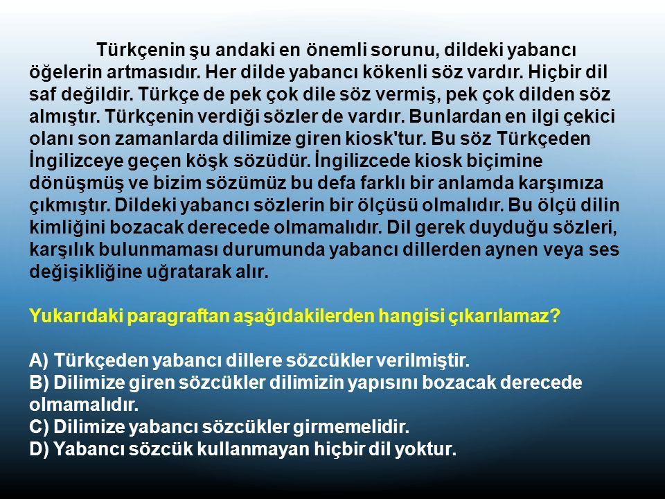 Türkçenin şu andaki en önemli sorunu, dildeki yabancı öğelerin artmasıdır.