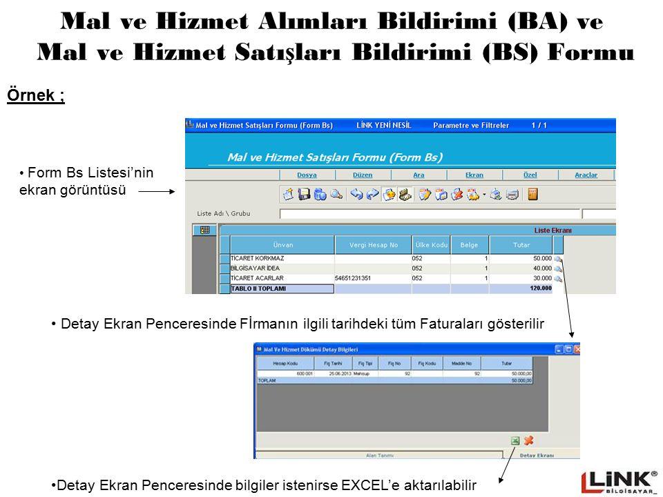 Mal ve Hizmet Alımları Bildirimi (BA) ve Mal ve Hizmet Satı ş ları Bildirimi (BS) Formu Form Bs Listesi'nin ekran görüntüsü Örnek ; Detay Ekran Pencer