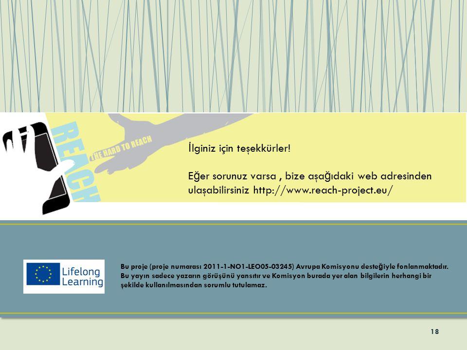 18 Bu proje (proje numarası 2011-1-NO1-LEO05-03245) Avrupa Komisyonu deste ğ iyle fonlanmaktadır. Bu yayın sadece yazarın görüşünü yansıtır ve Komisyo