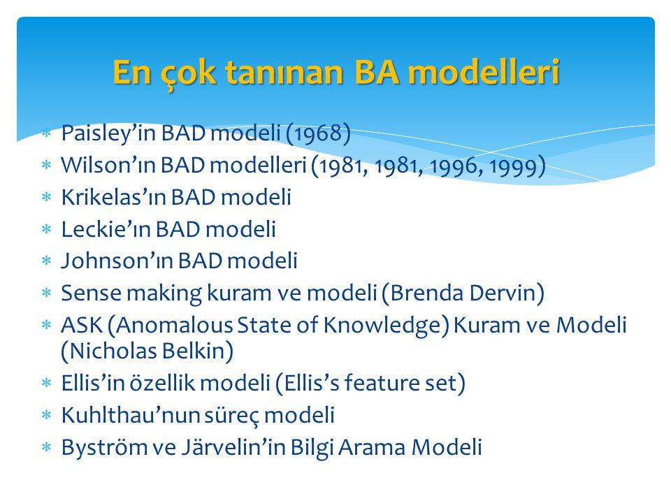  Paisley'in BAD modeli (1968)  Wilson'ın BAD modelleri (1981, 1981, 1996, 1999)  Krikelas'ın BAD modeli  Leckie'ın BAD modeli  Johnson'ın BAD mod