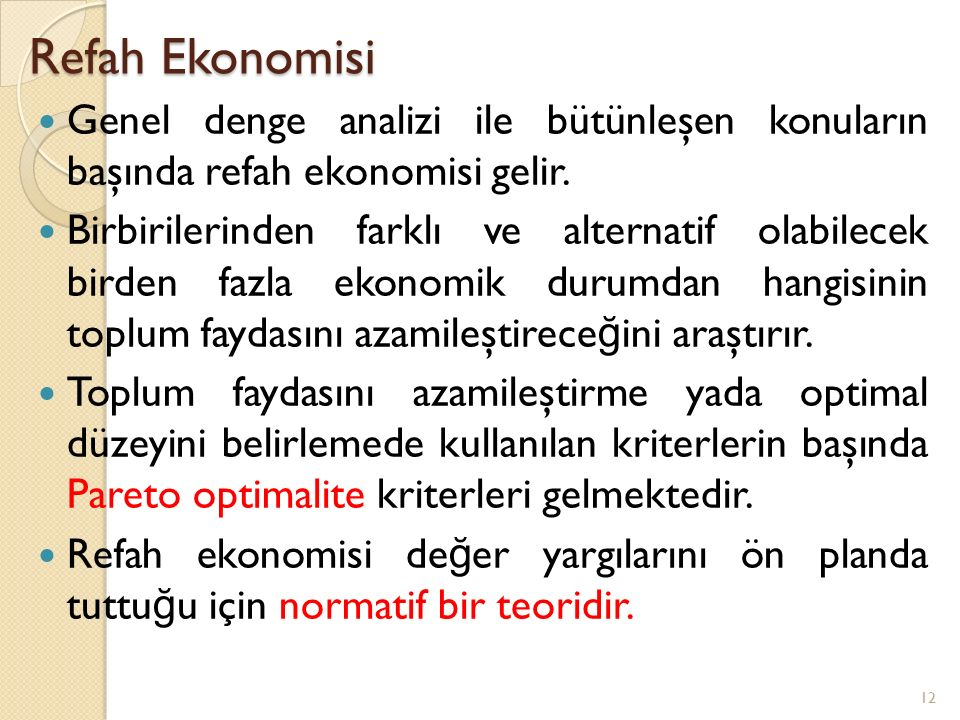 Refah Ekonomisi Genel denge analizi ile bütünleşen konuların başında refah ekonomisi gelir. Birbirilerinden farklı ve alternatif olabilecek birden faz