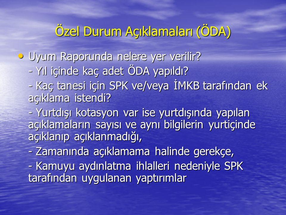 Özel Durum Açıklamaları (ÖDA) Uyum Raporunda nelere yer verilir.