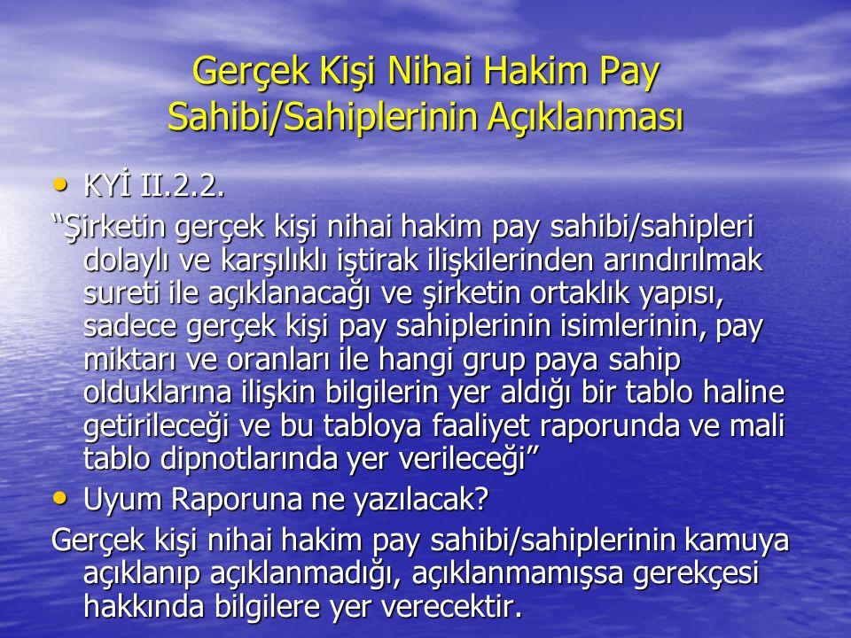 Gerçek Kişi Nihai Hakim Pay Sahibi/Sahiplerinin Açıklanması KYİ II.2.2.