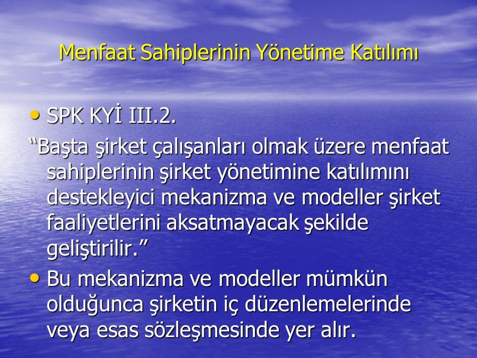 Menfaat Sahiplerinin Yönetime Katılımı SPK KYİ III.2.
