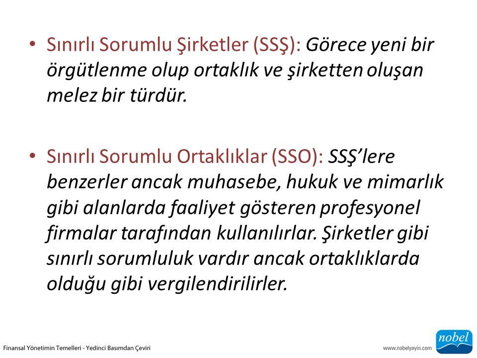 Sınırlı Sorumlu Şirketler (SSŞ): Görece yeni bir örgütlenme olup ortaklık ve şirketten oluşan melez bir türdür. Sınırlı Sorumlu Ortaklıklar (SSO): SSŞ