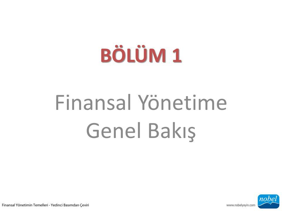 BÖLÜM 1 Finansal Yönetime Genel Bakış