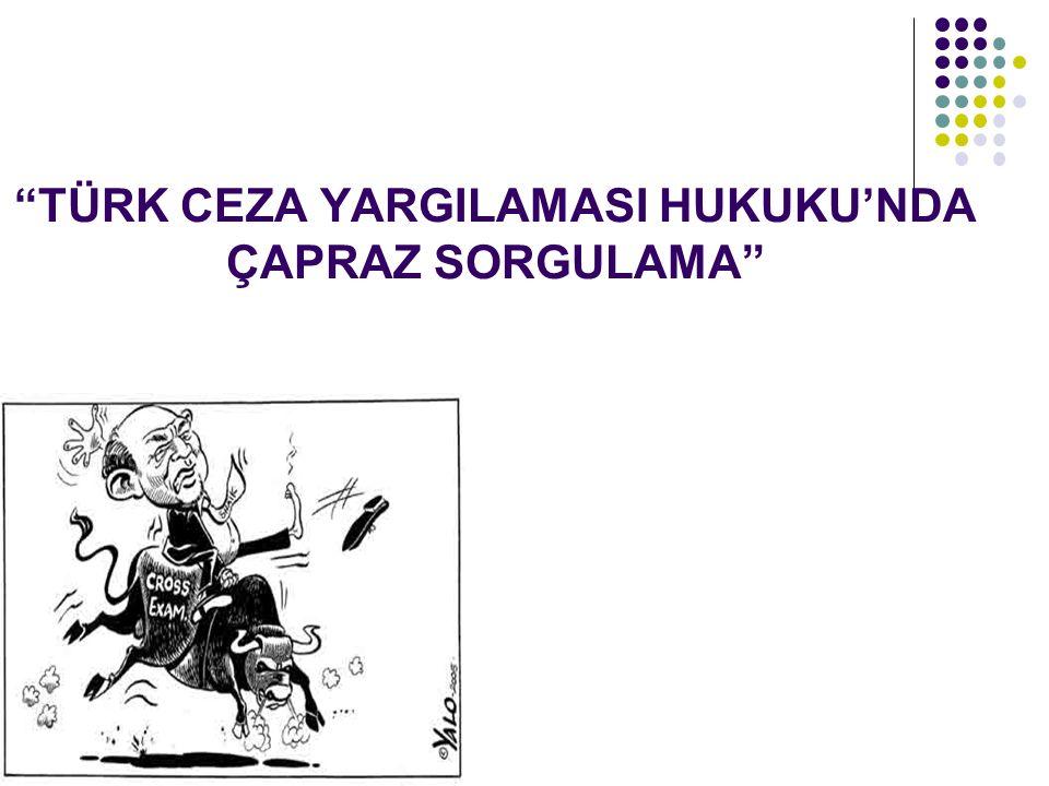 """TÜRK CEZA YARGILAMASI HUKUKU'NDA ÇAPRAZ SORGULAMA"""