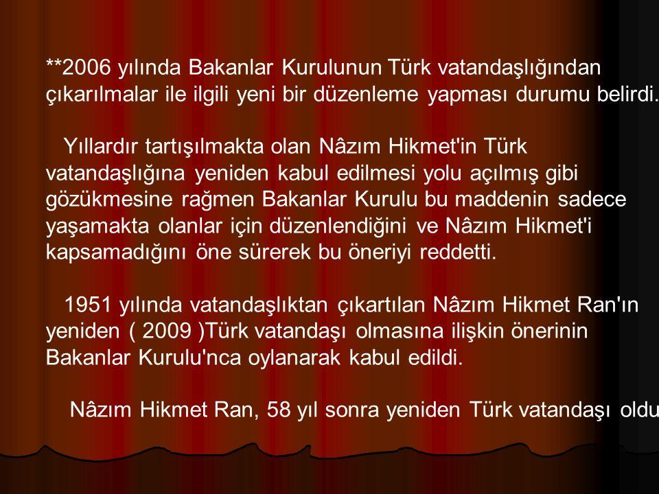 **2006 yılında Bakanlar Kurulunun Türk vatandaşlığından çıkarılmalar ile ilgili yeni bir düzenleme yapması durumu belirdi. Yıllardır tartışılmakta ola