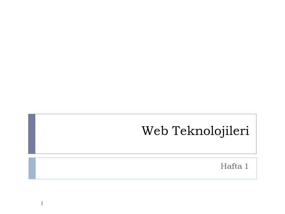 Web Teknolojileri Hafta 1 1