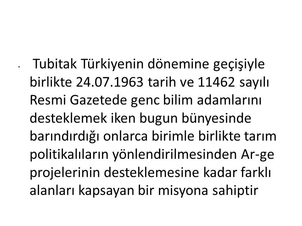 Kurum Türkiyedeki müspet bilimlerde arastırma geliştirme faaliyetlerini ülke kalkınmasındaki önceliklere göre geliştirmek özendirmek düzenleme ve koordine etmek : mevcut bilimsel ve teknik bilgilere erişmek erişilmesini saglamak amacı gütmektedir.
