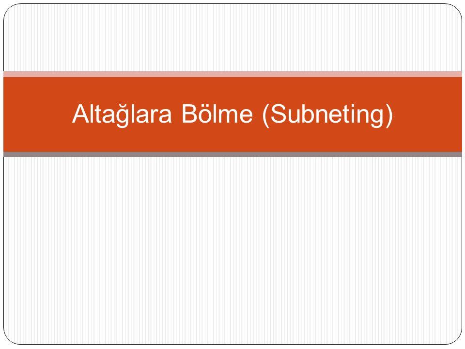 Altağlara Bölme (Subneting)