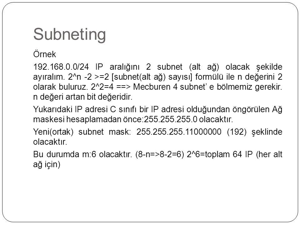 Subneting Örnek 192.168.0.0/24 IP aralığını 2 subnet (alt ağ) olacak şekilde ayıralım.
