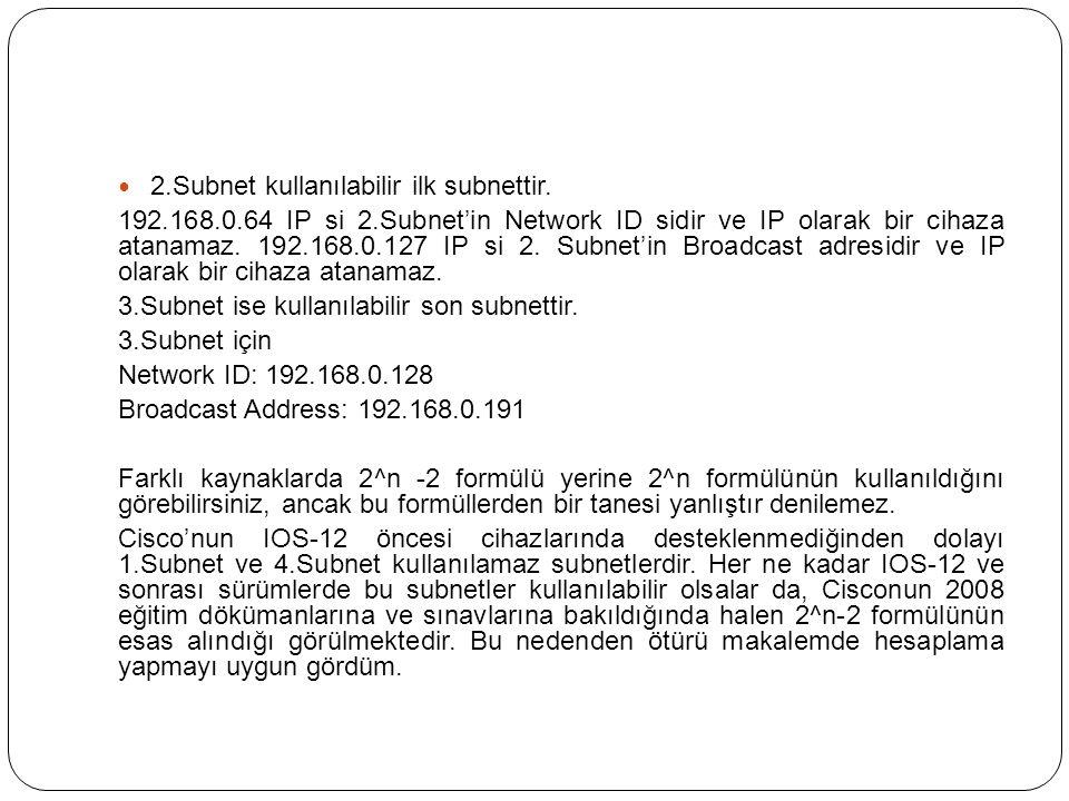 2.Subnet kullanılabilir ilk subnettir.