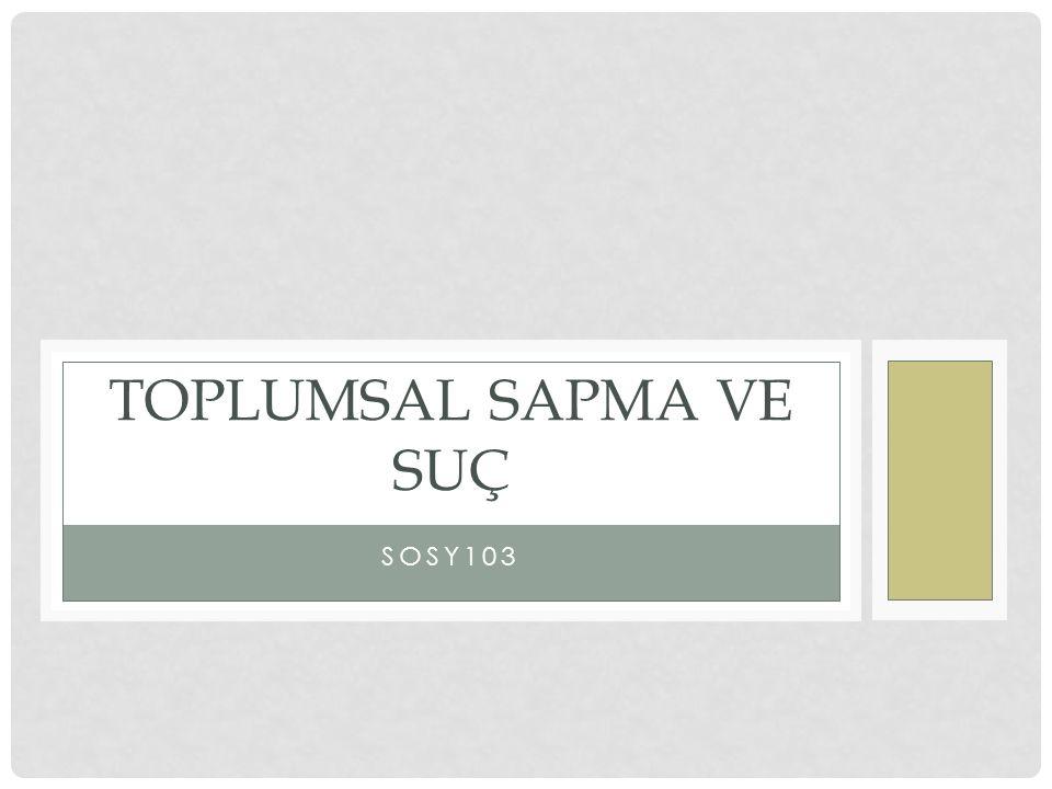 SOSY103 TOPLUMSAL SAPMA VE SUÇ