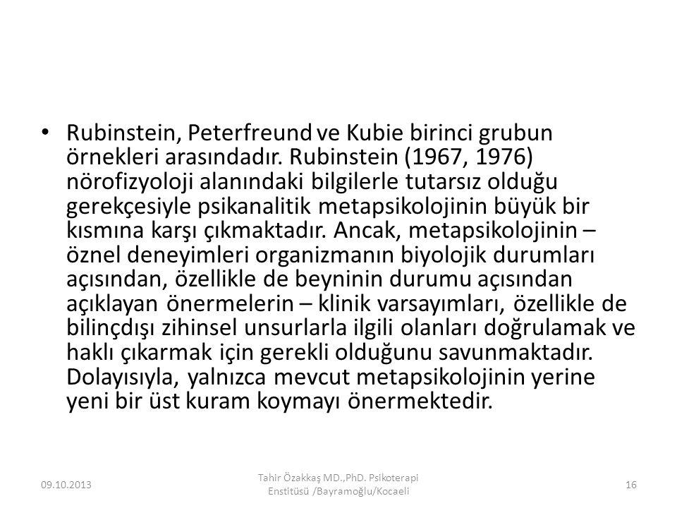 Rubinstein, Peterfreund ve Kubie birinci grubun örnekleri arasındadır. Rubinstein (1967, 1976) nörofizyoloji alanındaki bilgilerle tutarsız olduğu ger