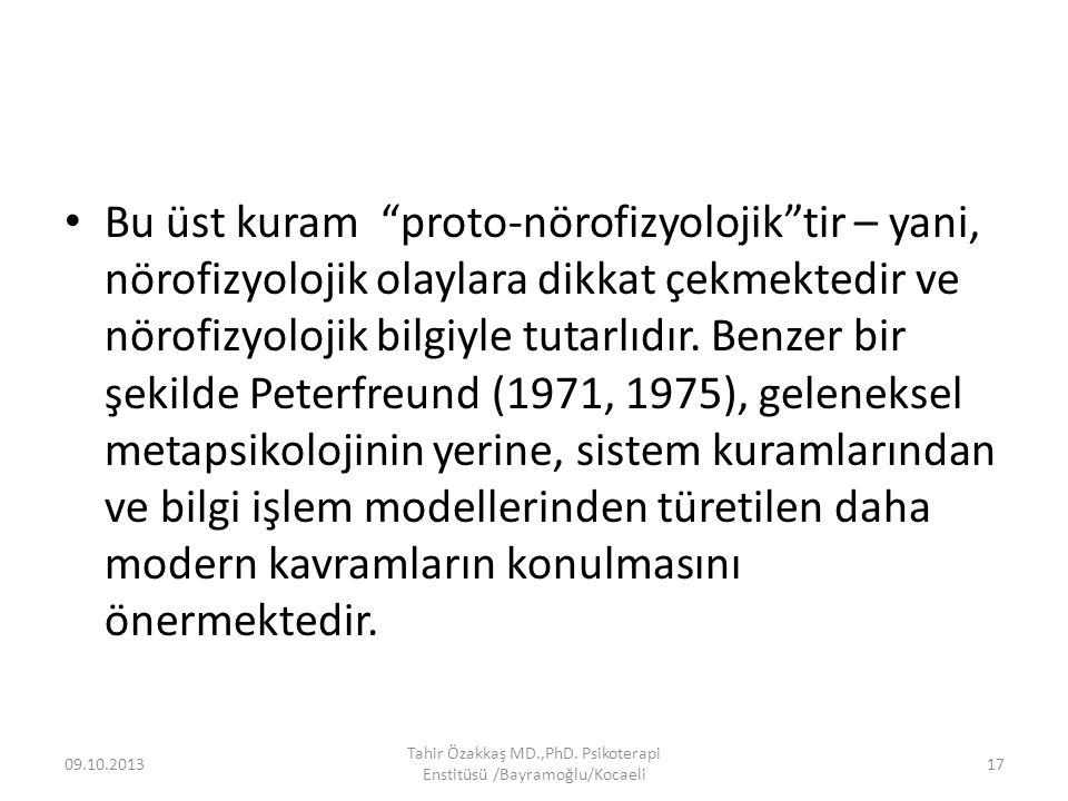 Kubie (1975) metapsikolojiye karşı itirazlarını uzun zamandır dile getirmektedir.