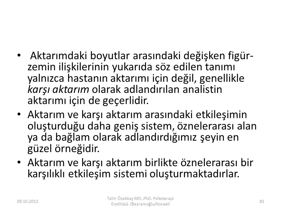 METAPSİKOLOJİ, METAFİZİK VE ÖZNELERARASILIK 09.10.2013 Tahir Özakkaş MD.,PhD.