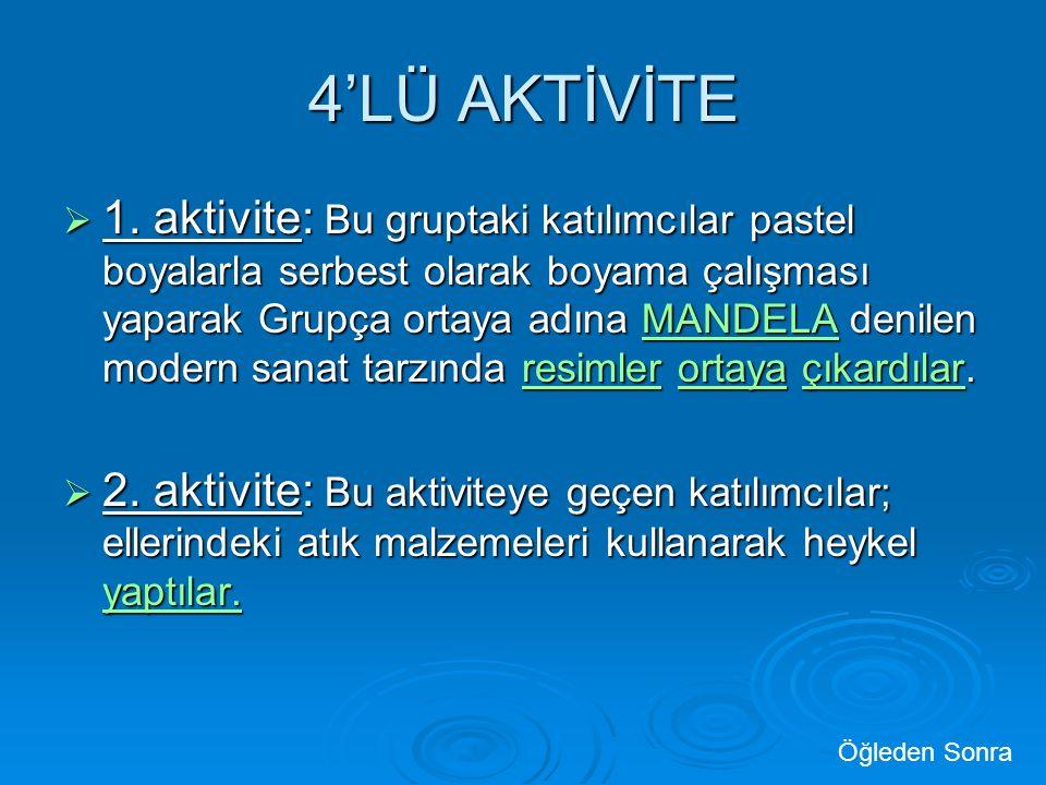 4'LÜ AKTİVİTE  1.