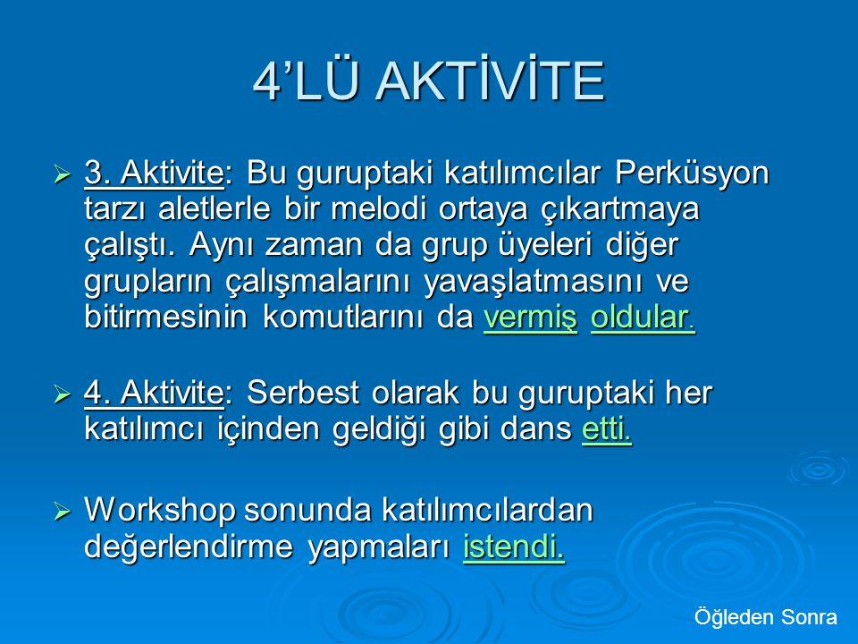 4'LÜ AKTİVİTE  3.