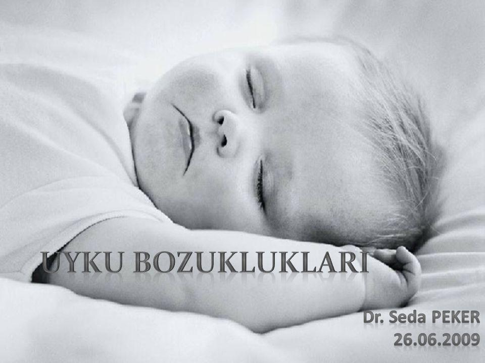 Yenidoğanlar: 16 saat kadar süren polifazik uyku paterni vardır.