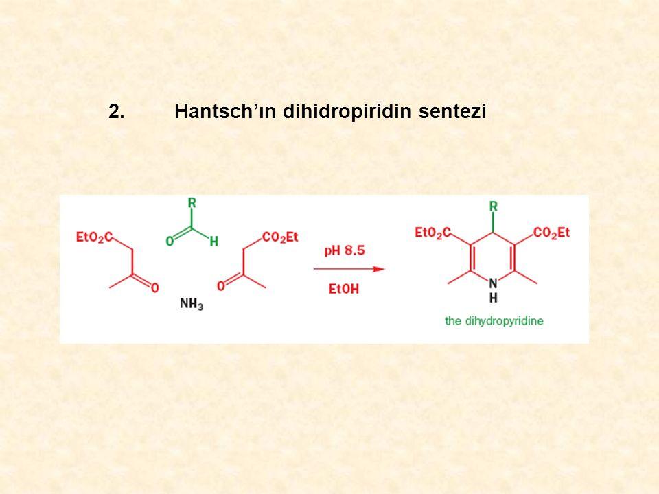 2.Hantsch'ın dihidropiridin sentezi