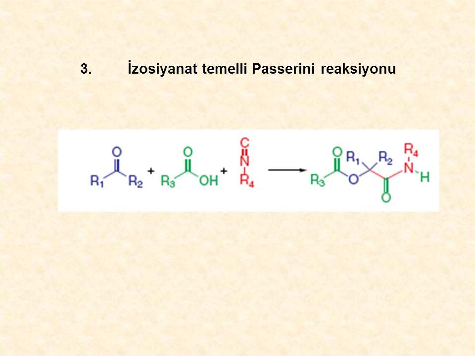 3.İzosiyanat temelli Passerini reaksiyonu