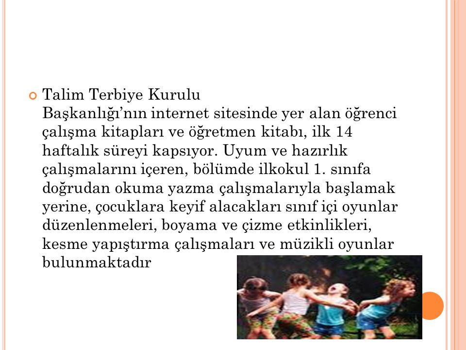 Talim Terbiye Kurulu Başkanlığı'nın internet sitesinde yer alan öğrenci çalışma kitapları ve öğretmen kitabı, ilk 14 haftalık süreyi kapsıyor.
