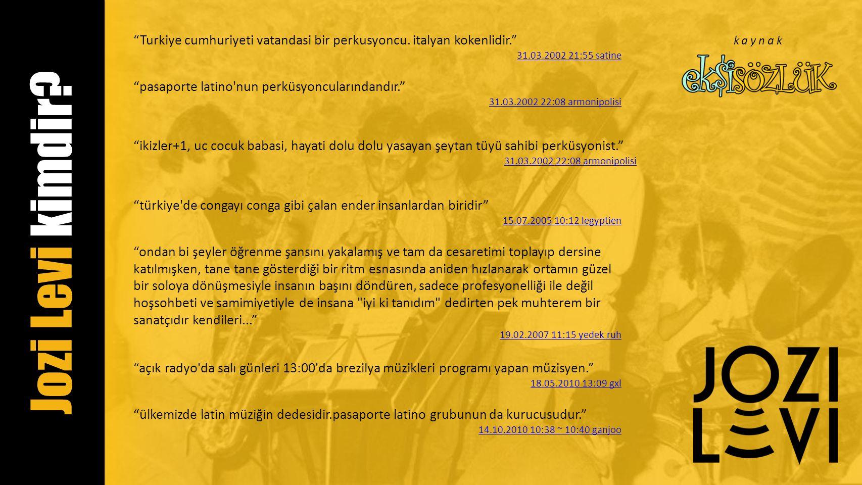 Jozi Levi kimdir. Turkiye cumhuriyeti vatandasi bir perkusyoncu.