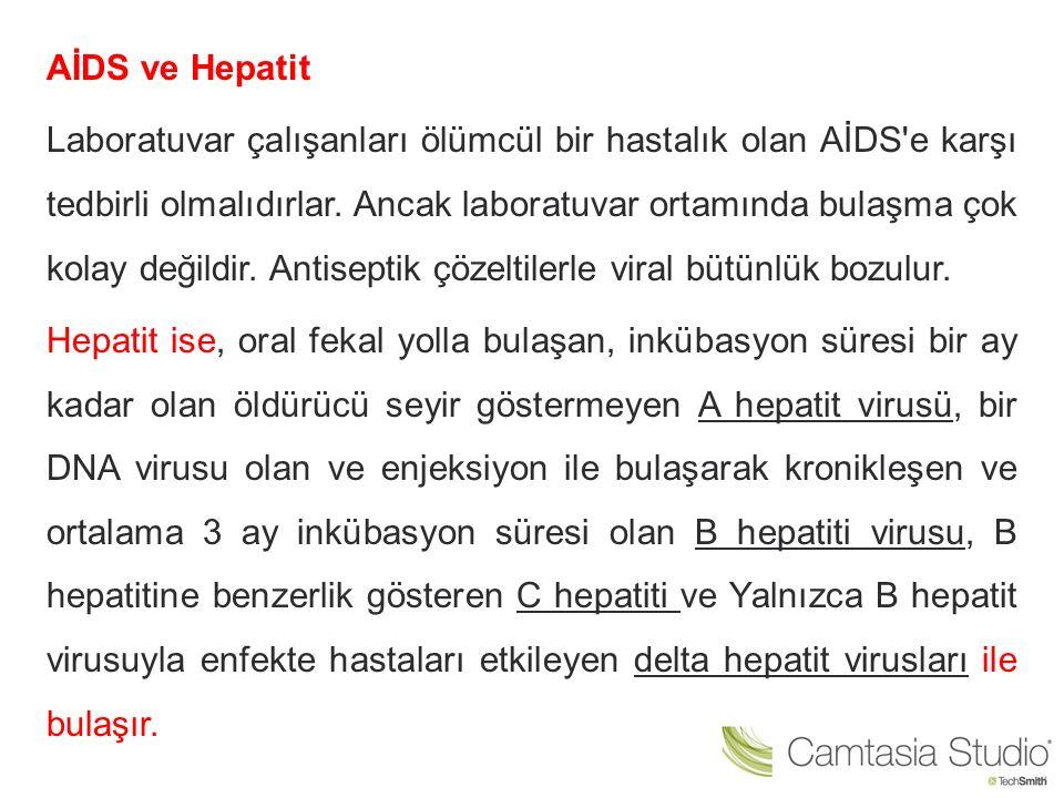 AİDS ve Hepatit Laboratuvar çalışanları ölümcül bir hastalık olan AİDS e karşı tedbirli olmalıdırlar.