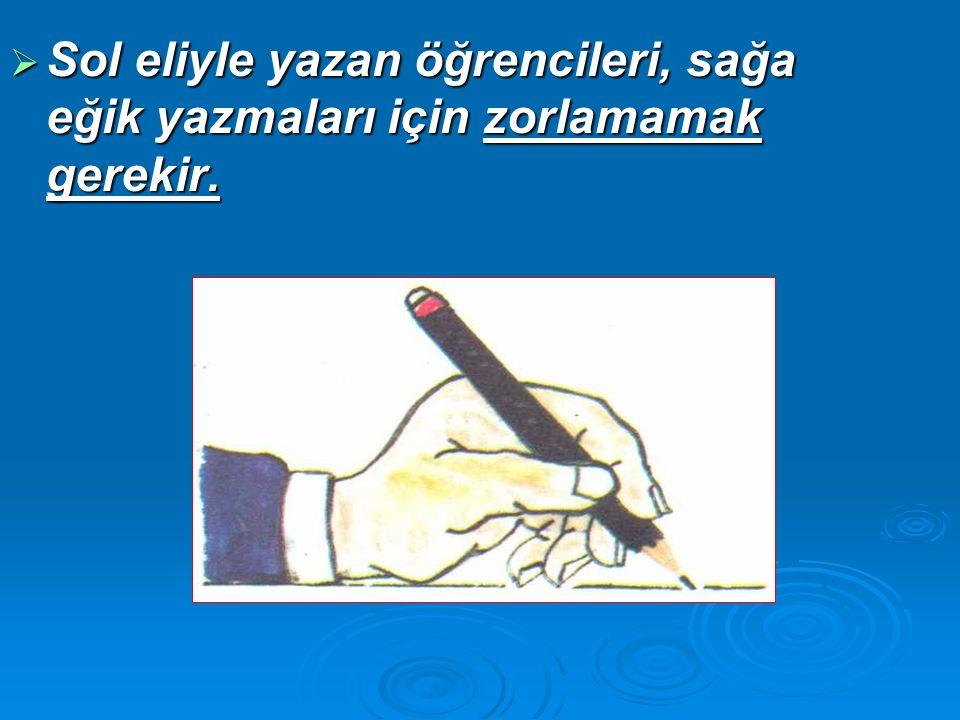  Parmakların arasında kalemi rahat tutmalı,sıkmamalıyız.