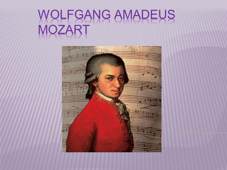 27 Ocak 1756′da Avusturya'da Salzburg şehrinde doğdu.