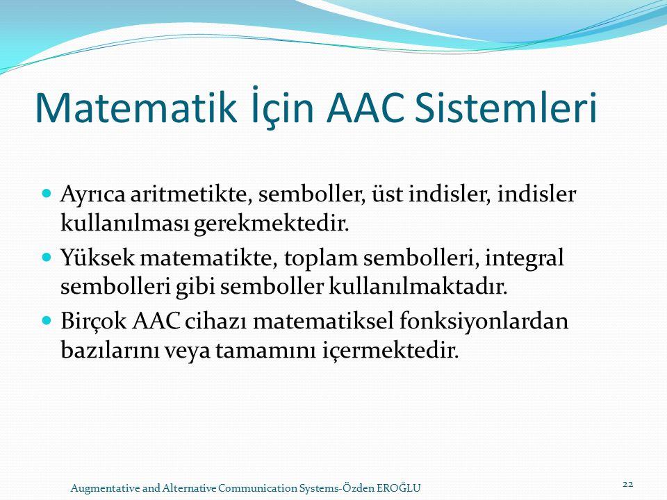 Matematik İçin AAC Sistemleri Ayrıca aritmetikte, semboller, üst indisler, indisler kullanılması gerekmektedir.