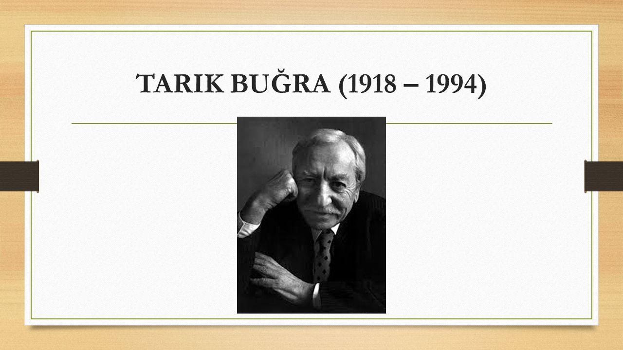 TARIK BUĞRA (1918 – 1994)