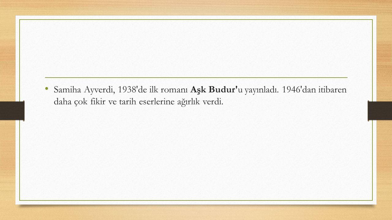 Samiha Ayverdi, 1938 de ilk romanı Aşk Budur u yayınladı.